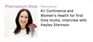 Continence and Women's Health for first time mums, Interview with Hayley Sternson